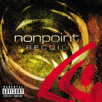 Nonpoint - Recoil (Explicit)