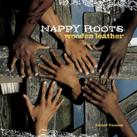 Nappy Roots - Wooden Leather (Edited Version [Explicit])