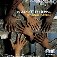 Nappy Roots - Wooden Leather (Explicit Content   U.S. Version)