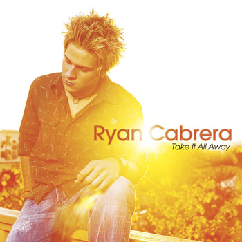 Ryan Cabrera - Take It All Away (U.S. Version)