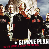 Simple Plan - Don't Wanna Think About You