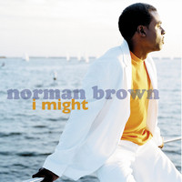 Norman Brown - I Might