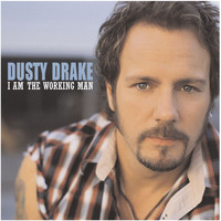 Dusty Drake - I Am The Working Man