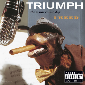 Triumph The Insult Comic Dog - I Keed (U.S. Single 16516 [Explicit])