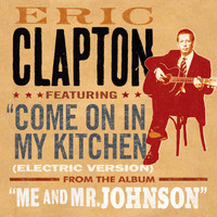 Eric Clapton - Come On in My Kitchen (Electric Version)