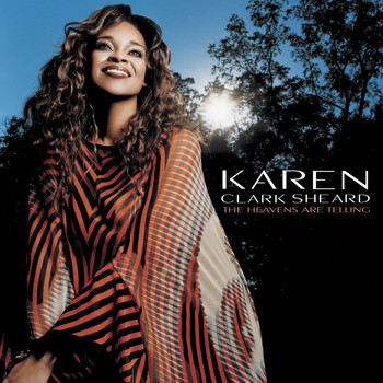 Karen Clark Sheard - The Heavens Are Telling