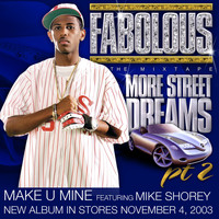 Fabolous - Make U Mine (feat. Mike Shorey)