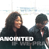 Anointed - If We Pray