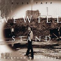 Russ Taff - We Will Stand / Yesterday And Today