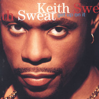 Keith Sweat - Get up on It