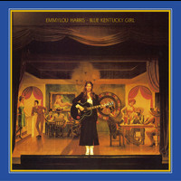 Emmylou Harris - Blue Kentucky Girl (Expanded & Remastered)