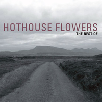Hothouse Flowers - Greatest Hits