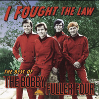 Bobby Fuller Four - I Fought The Law: The Best Of Bobby Fuller Four