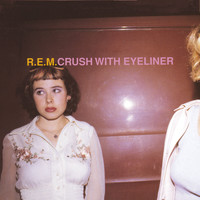 R.E.M. - Crush With Eyeliner