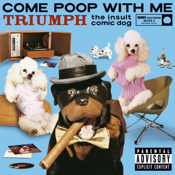 Triumph The Insult Comic Dog - Come Poop With Me (U.S. Version   PA Version [Explicit])