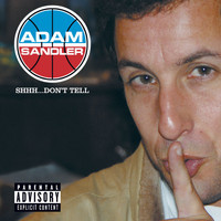 Adam Sandler - Shhh...Don't Tell (U.S. PA Version [Explicit])