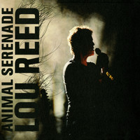 Lou Reed - Animal Serenade (Explicit)