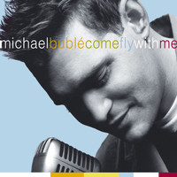 Michael Bublé - Come Fly With Me