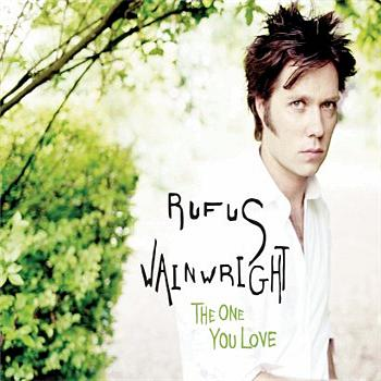 Rufus Wainwright - The One You Love (UK E-Single)