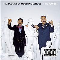 Handsome Boy Modeling School - White People (Explicit Version)