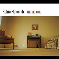 Robin Holcomb - The Big Time