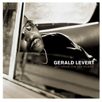 Gerald Levert - Do I Speak for the World