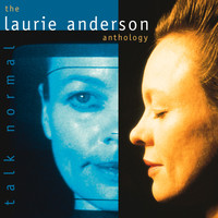 Laurie Anderson - Talk Normal: The Laurie Anderson Anthology