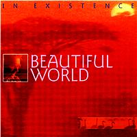 Beautiful World - In Existence (digitally remastered version)