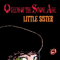 Queens Of The Stone Age - Little Sister