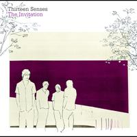 Thirteen Senses - The Invitation (International Version)