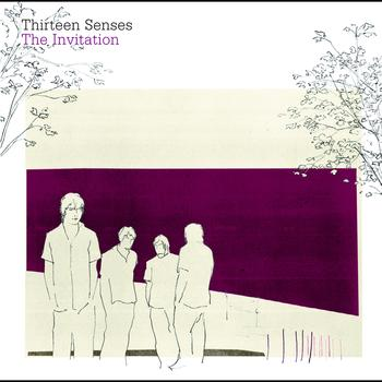 Thirteen Senses - The Invitation