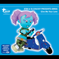 XTM & DJ Chucky Presents Annia - Give Me Your Love