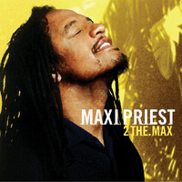 Maxi Priest - 2 The Max