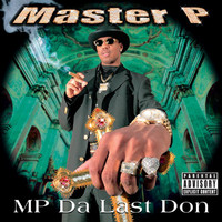 Master P - MP Da Last Don (Explicit)