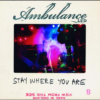 Ambulance Ltd - Stay Where You Are