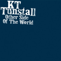 KT Tunstall - Other Side Of The World (Radio Edit)