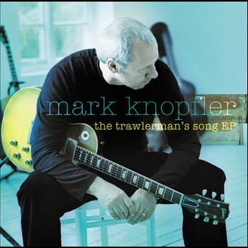 Mark Knopfler - The Trawlerman's Song EP