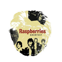 Raspberries - Greatest (Explicit)