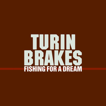 Turin Brakes - Fishing For A Dream (Instrumental)