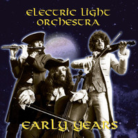 Electric Light Orchestra - The Early Years