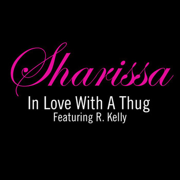 Sharissa - In Love Wit A Thug