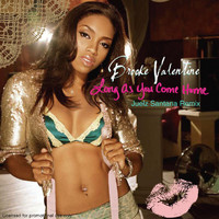 Brooke Valentine - Long As You Come Home (Juelz Santana Remix)