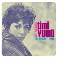 Timi Yuro - The Amazing Timi Yuro: The Mercury Years