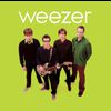 Weezer (Green Album) by Weezer