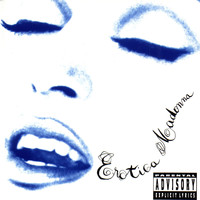 Madonna - Erotica (PA Version [Explicit])