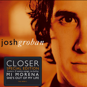Josh Groban - Closer (Special Edition)