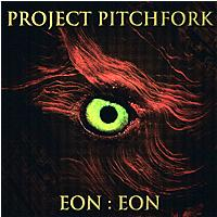 Project Pitchfork - Eon:Eon