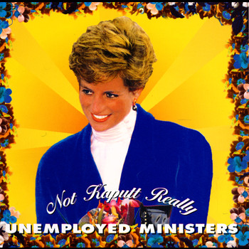 Unemployed Ministers - Not Kaputt Really