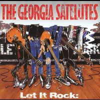 Georgia Satellites - Let It Rock...Best Of Georgia Satellites