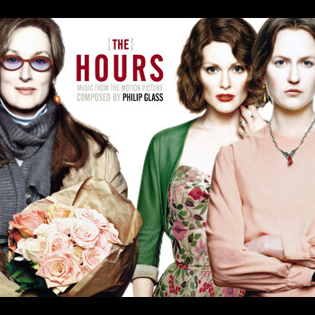 Philip Glass - The Hours (Music from the Motion Picture Soundtrack)